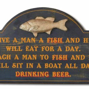 give a man a fish and he will eat for a day teach Him to fish sign
